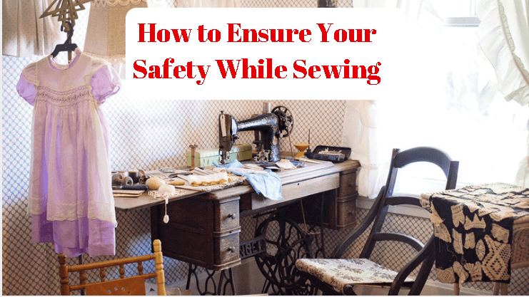 What Are the Sewing Machine Safety Tips